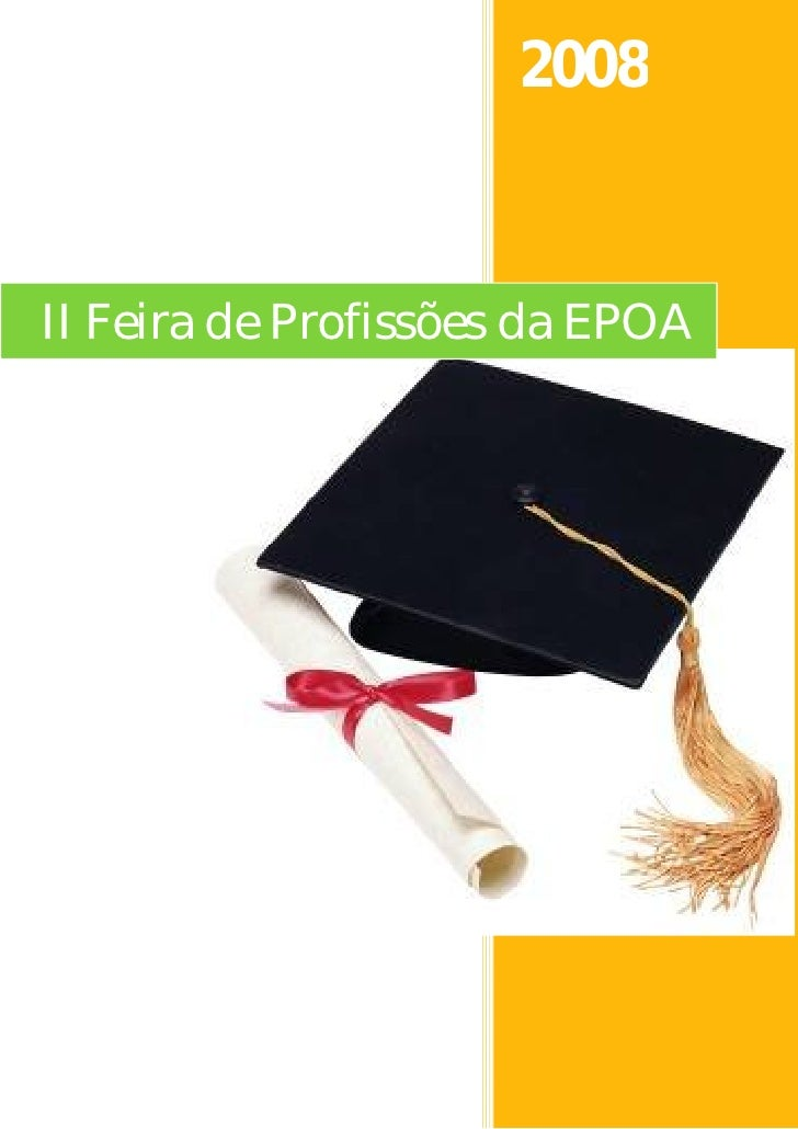 2008   II Feira de Profissões da EPOA                          Flávia Araújo                      Escola Professora Odete ...