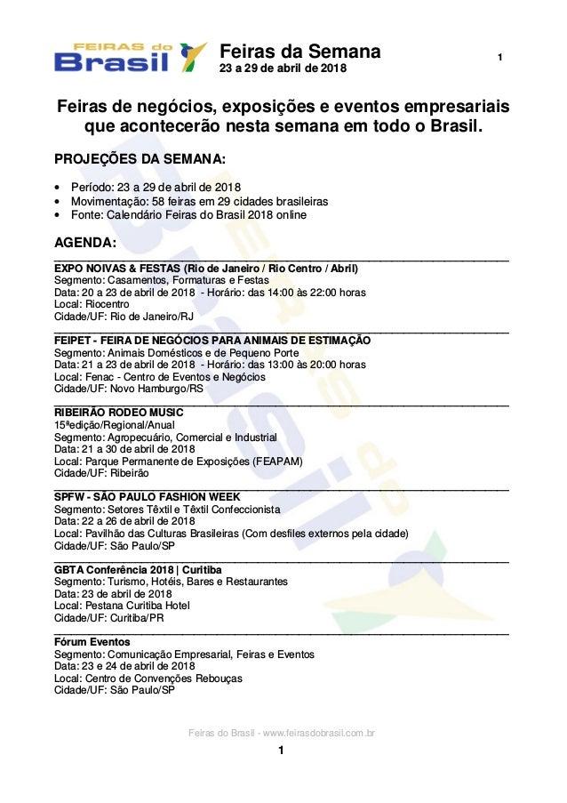 Feiras da Semana 23 a 29 de abril de 2018 1 Feiras do Brasil - www.feirasdobrasil.com.br 1 Feiras de negócios, exposições ...