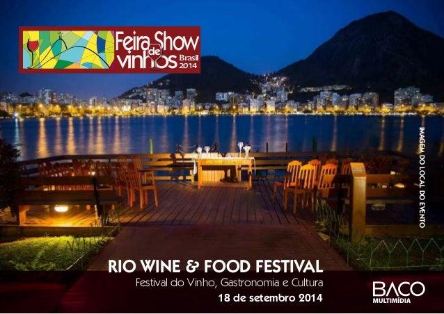 FeiraShow vinhosBrasil 2014 de RIO WINE & FOOD FESTIVAL Festival do Vinho, Gastronomia e Cultura 18 de setembro 2014 image...