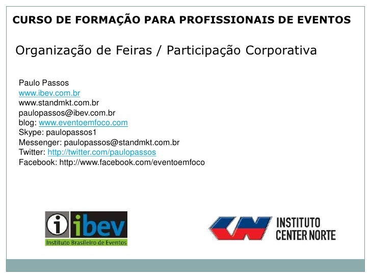 CURSO DE FORMAÇÃO PARA PROFISSIONAIS DE EVENTOS<br />Organização de Feiras / Participação Corporativa<br />Paulo Passos<br...