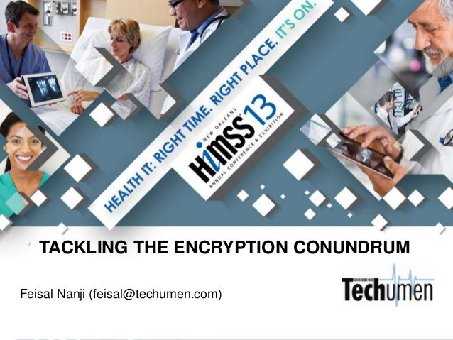 TACKLING THE ENCRYPTION CONUNDRUMFeisal Nanji (feisal@techumen.com)