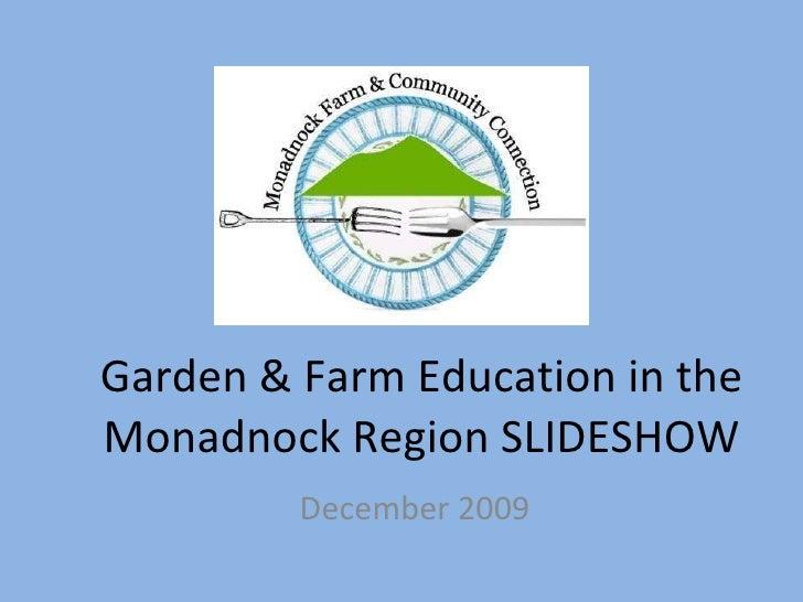 Garden & Farm Education in the Monadnock Region SLIDESHOW December 2009