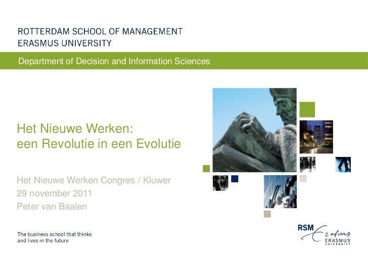 Department of Decision and Information SciencesHet Nieuwe Werken:een Revolutie in een EvolutieHet Nieuwe Werken Congres / ...