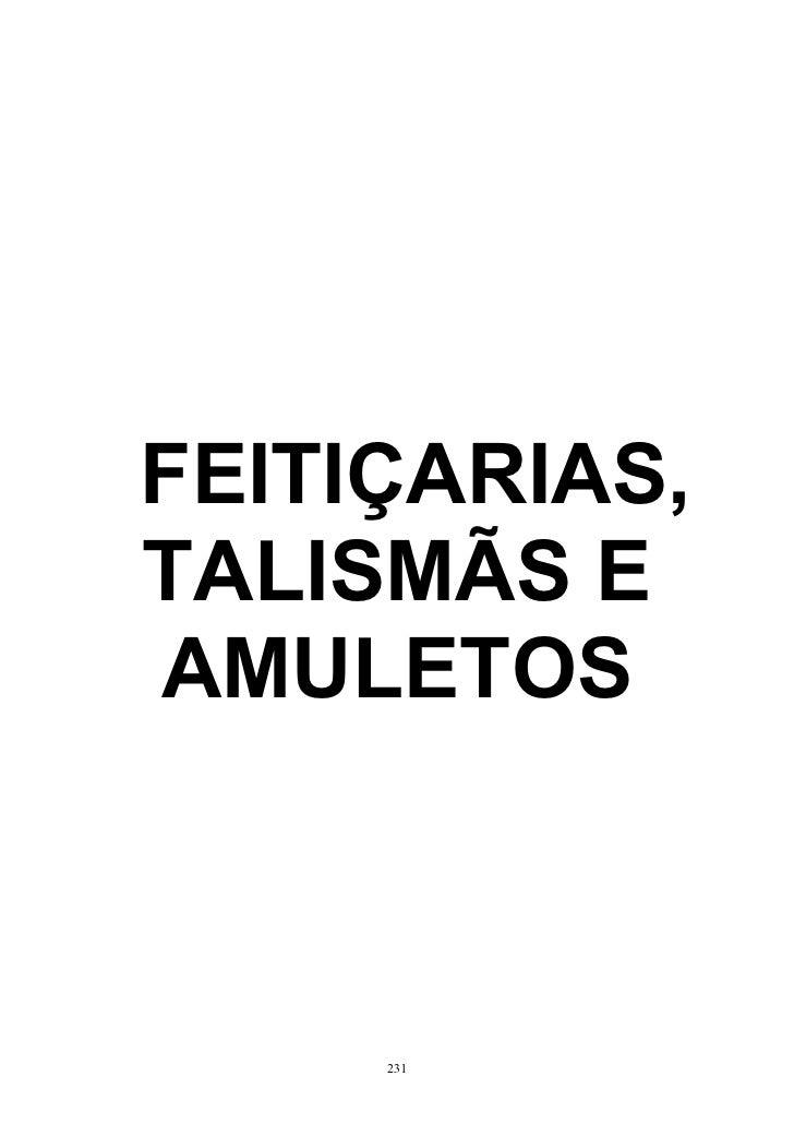 FEITIÇARIAS,TALISMÃS EAMULETOS     231