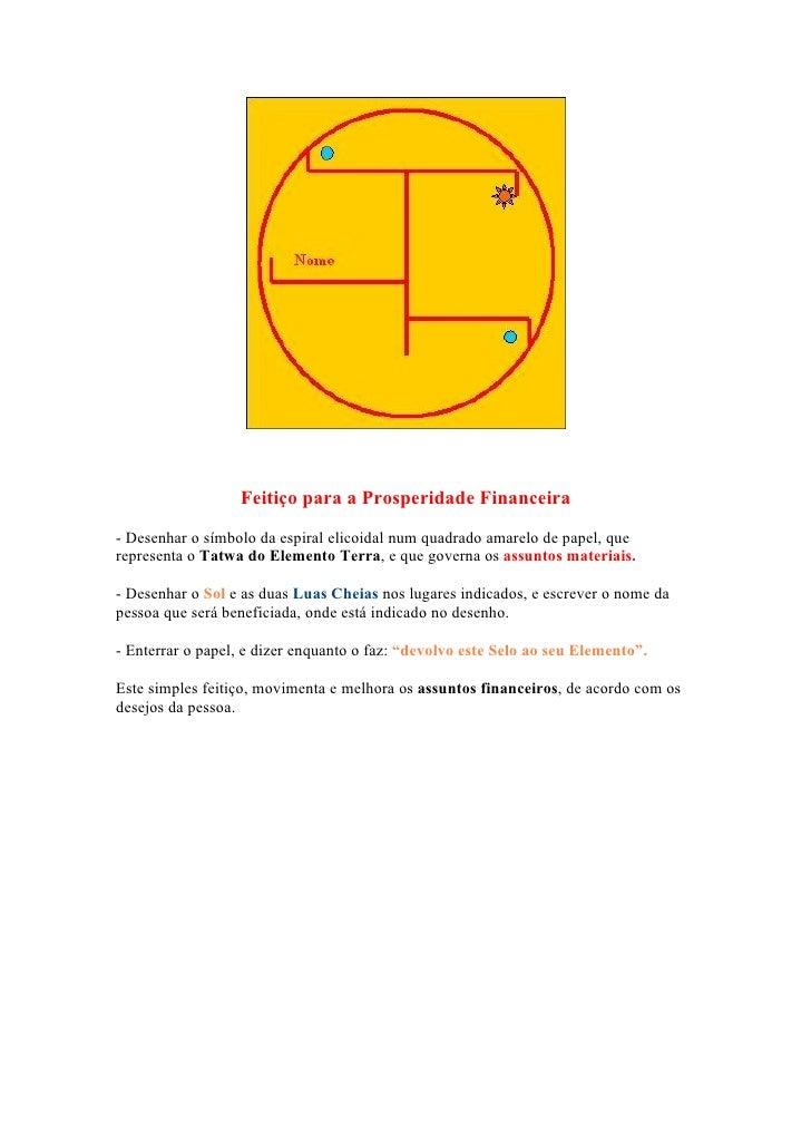Feitiço para a Prosperidade Financeira- Desenhar o símbolo da espiral elicoidal num quadrado amarelo de papel, querepresen...