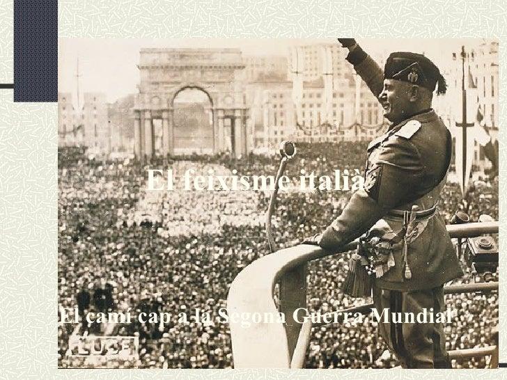 El feixisme italiàEl camí cap a la Segona Guerra Mundial