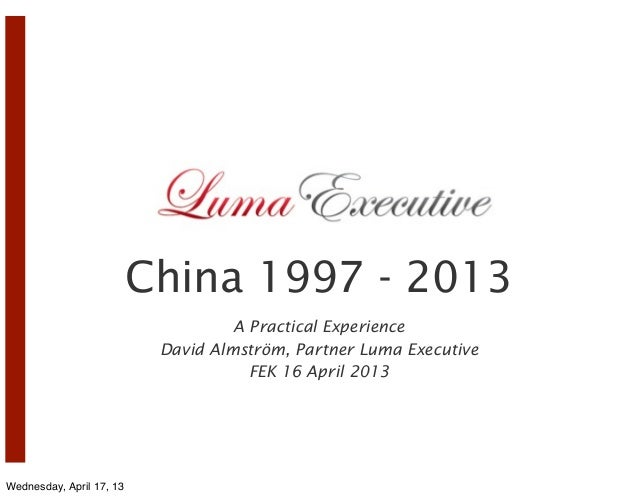China 1997 - 2013                                    A Practical Experience                           David Almström, Part...