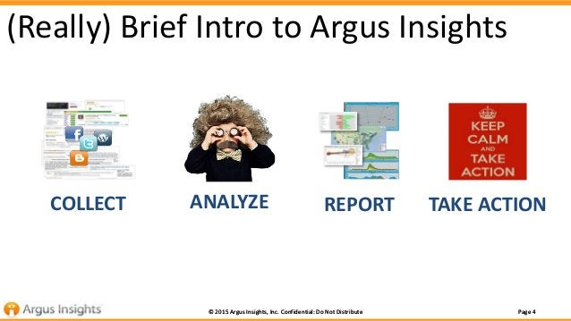 Page 4© 2015 Argus Insights, Inc. Confidential: Do Not Distribute Page 4© 2015 Argus Insights, Inc. Confidential: Do Not D...