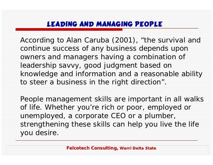 leading and managing people The work organisation assignment has enabled you to experience or observe the leading and managing of people at first hand you have produced something through people in a simulated work organisation.