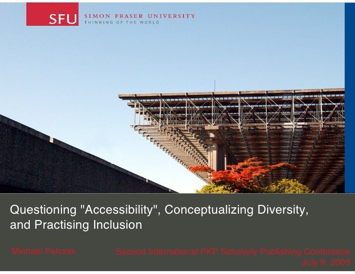 """Questioning """"Accessibility"""", Conceptualizing Diversity, and Practising Inclusion  Michael Felczak    Second International..."""