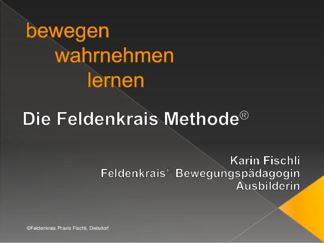 ©Feldenkrais Praxis Fischli, Dielsdorf