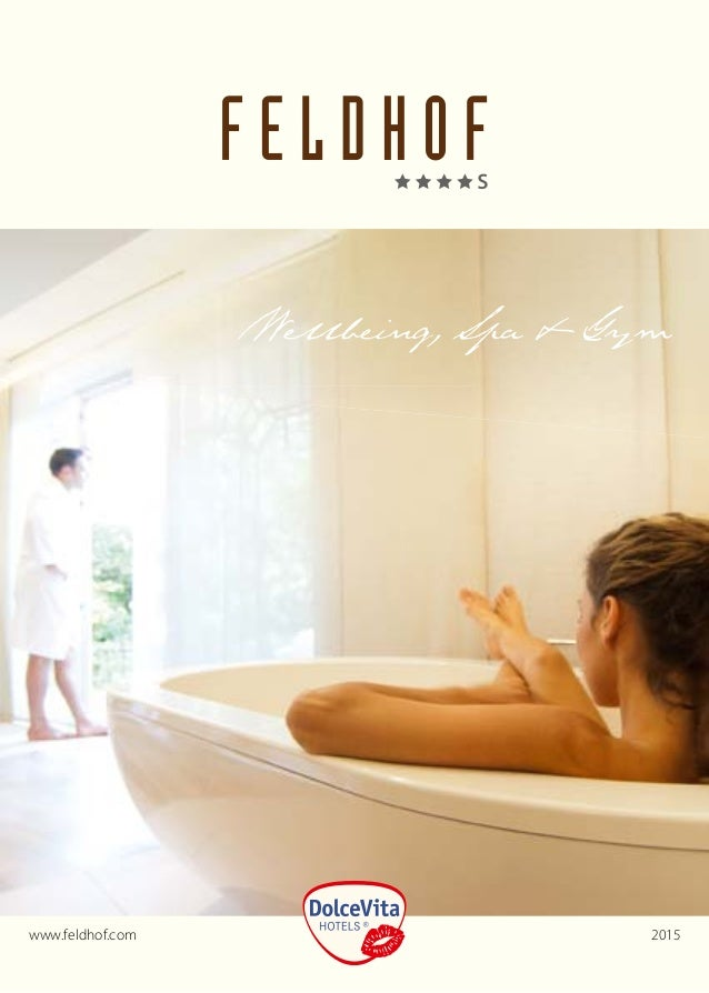 www.feldhof.com 2015 Wellbeing, Spa & Gym