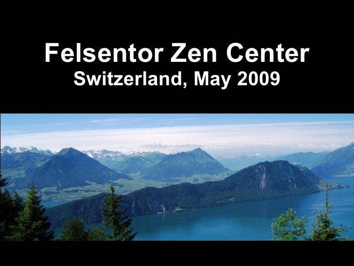 Felsentor Zen Center Switzerland, May 2009