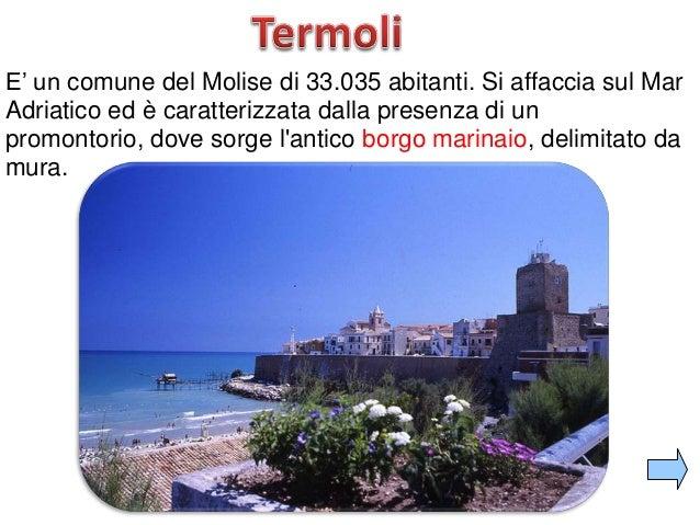 E' un comune del Molise di 33.035 abitanti. Si affaccia sul MarAdriatico ed è caratterizzata dalla presenza di unpromontor...