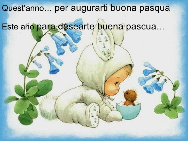 Quest'anno…  per augurarti buona pasqua Este año  para desearte buena pascua …