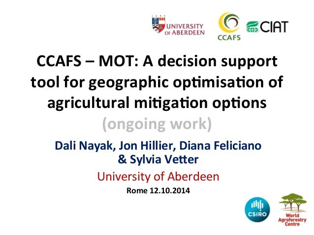 CCAFS  –  MOT:  A  decision  support  tool  for  geographic  op;misa;on  of  agricultural  mi;ga;on  op;ons  (ongoing  wor...