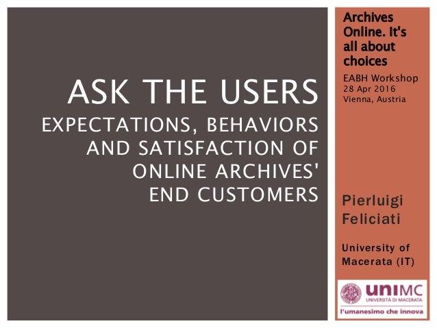 Pierluigi Feliciati University of Macerata (IT) Archives Online. It's all about choices EABH Workshop 28 Apr 2016 Vienna, ...
