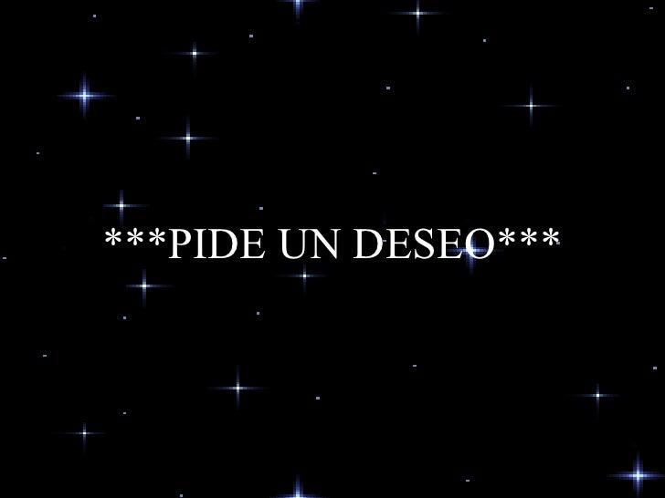 ***PIDE UN DESEO***