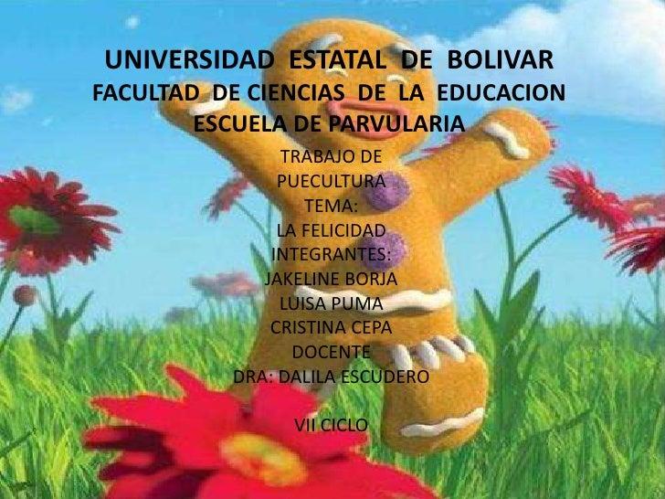 UNIVERSIDAD  ESTATAL  DE  BOLIVARFACULTAD  DE CIENCIAS  DE  LA  EDUCACIONESCUELA DE PARVULARIA<br />TRABAJO DE<br />PUECUL...