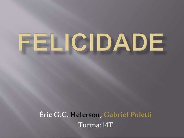 Éric G.C, Helerson, Gabriel Poletti Turma:14T