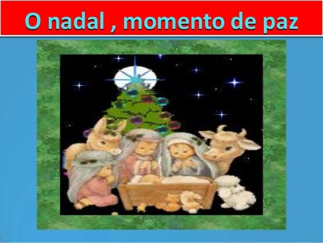 O nadal , momento de paz