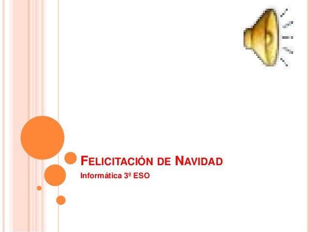 FELICITACIÓN DE NAVIDAD Informática 3º ESO