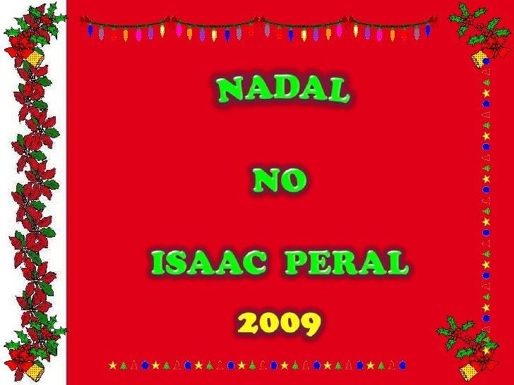 NADAL<br />NO<br />ISAAC  PERAL<br />2009<br />