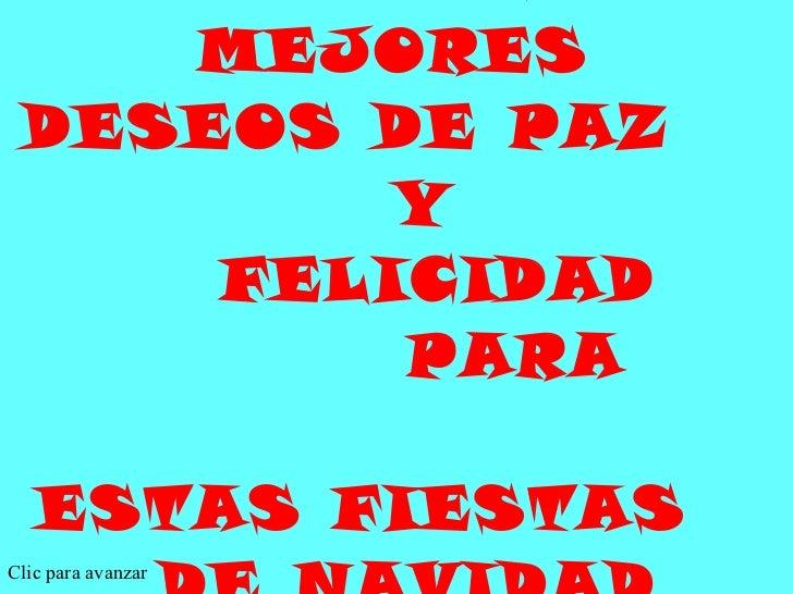 CON MIS MEJORES DESEOS DE PAZ  Y  FELICIDAD  PARA  ESTAS FIESTAS  DE NAVIDAD Clic para avanzar