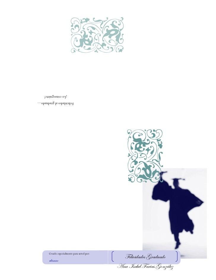 ¡Lo conseguiste!Felicidades al graduado…       Creado especialmente para usted por:       alumno                          ...