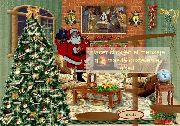 SALIR Hacer click en el mensaje que mas te guste en el árbol!