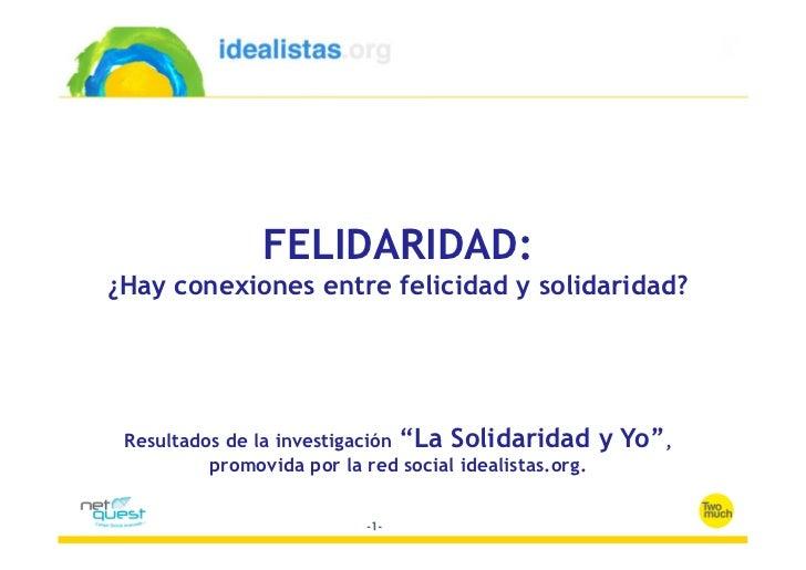 """FELIDARIDAD:¿Hay conexiones entre felicidad y solidaridad? Resultados de la investigación """"La Solidaridad         y Yo"""",  ..."""