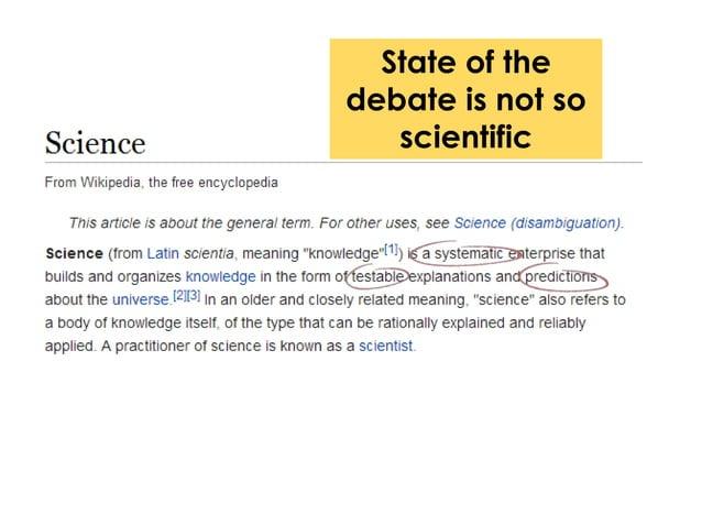 State of the debate is not so scientific