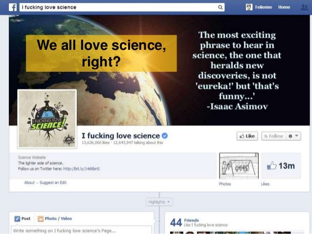 We all love science, right?