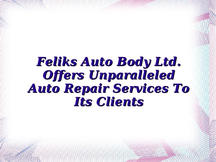Feliks Auto Body Ltd. Offers Unparalleled Auto Repair Services To Its Clients