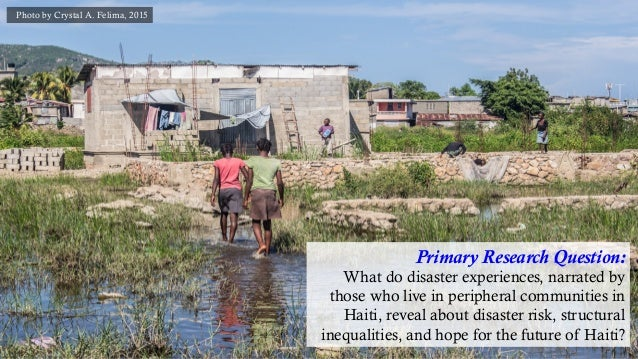 Photo by Crystal A. Felima, 2015 Primary Research Question: What do disaster experiences, narrated by those who live in pe...