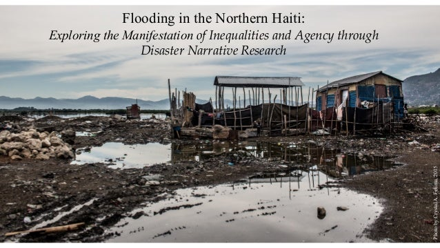 Flooding in the Northern Haiti: Exploring the Manifestation of Inequalities and Agency through Disaster Narrative Research...