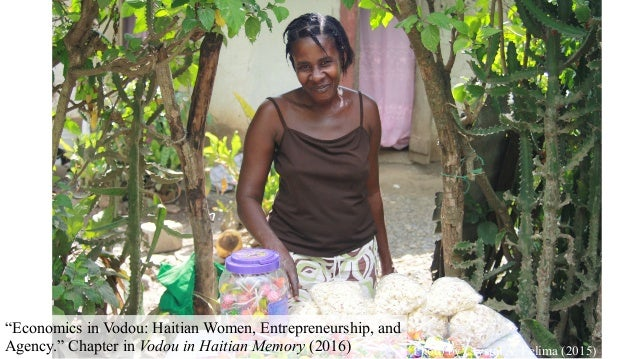 """Photo by Crystal A. Felima (2015) """"Economics in Vodou: Haitian Women, Entrepreneurship, and Agency."""" Chapter in Vodou in H..."""