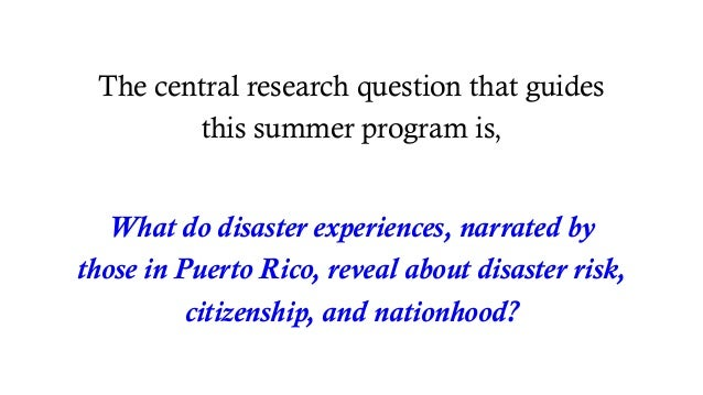 The central research question that guides this summer program is, What do disaster experiences, narrated by those in Puert...