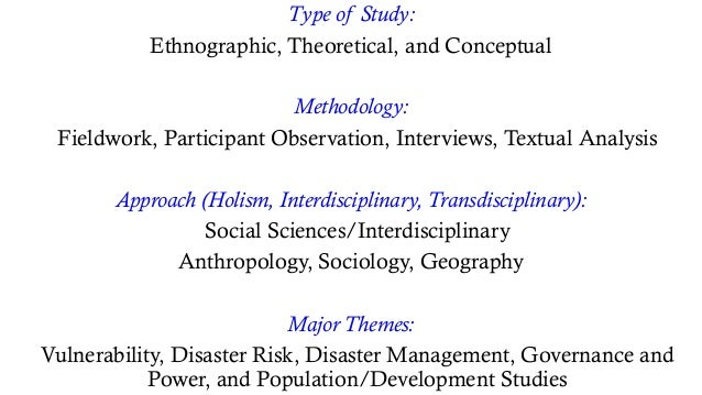 Type of Study: Ethnographic, Theoretical, and Conceptual Methodology: Fieldwork, Participant Observation, Interviews, Text...