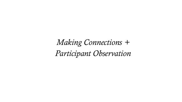 Strengths of Participant Observation •Builds rapport •Allows for insight into contexts, relationships, behavior •Can provi...