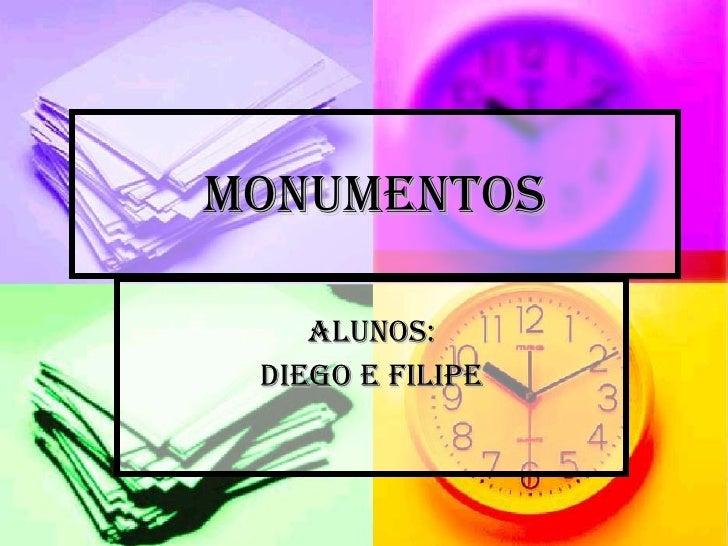 MONUMENTOS ALUNOS: Diego e Filipe