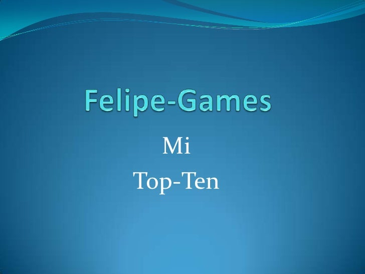 Felipe-Games<br />Mi<br />Top-Ten<br />
