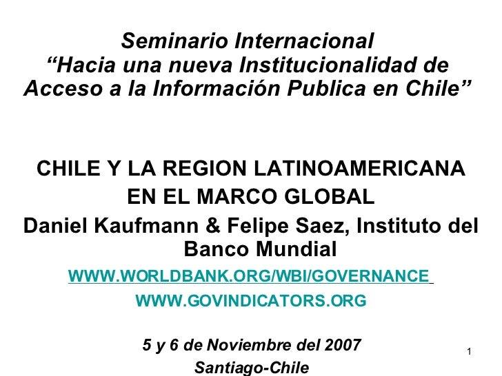 """Seminario Internacional """"Hacia una nueva Institucionalidad de Acceso a la Información Publica en Chile"""" <ul><li>CHILE Y LA..."""