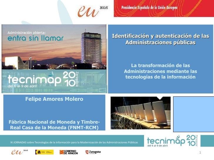 Identificación y autenticación de las Administraciones públicas La transformación de las Administraciones mediante las tec...