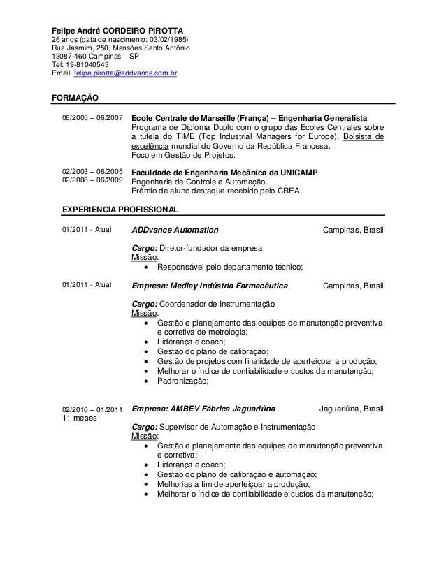 Felipe André CORDEIRO PIROTTA26 anos (data de nascimento: 03/02/1985)Rua Jasmim, 250, Mansões Santo Antônio13087-460 Campi...