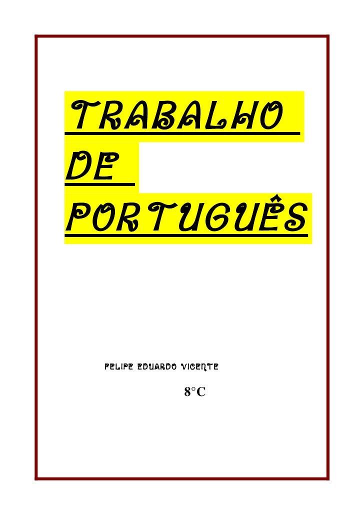 TRABALHODEPORTUGUÊS FELIPE EDUARDO VICENTE                8°C