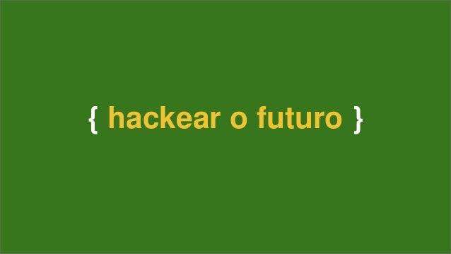 { hackear o futuro }