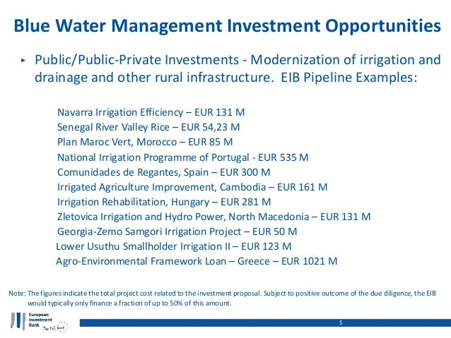 Blue Water Management Investment Opportunities 5 ‣ Public/Public-Private Investments - Modernization of irrigation and dra...