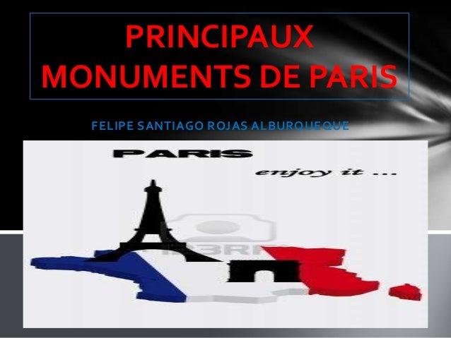 FELIPE SANTIAGO ROJAS ALBURQUEQUE PRINCIPAUX MONUMENTS DE PARIS