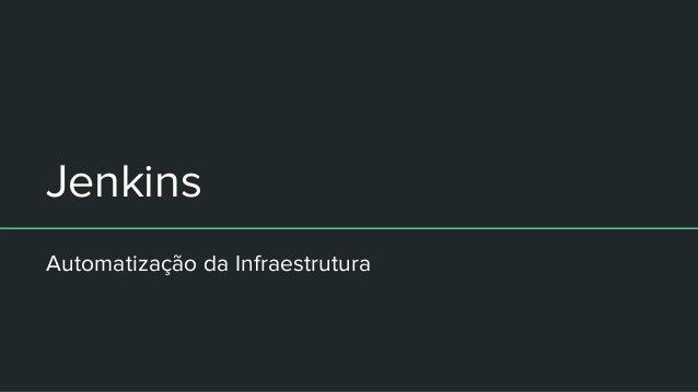 Jenkins Automatização da Infraestrutura
